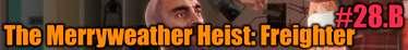 GTA 5 Seul Joueur de Procédure pas à pas - The Merryweather Heist: Freighter