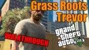 GTA 5 pas à pas - les racines du Gazon: Trevor
