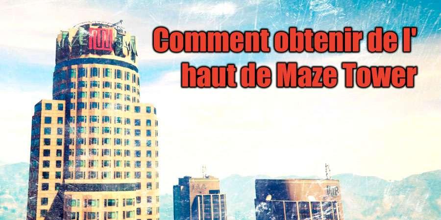 Comment monter le Maze Tower dans GTA 5