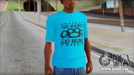 Go hard or Go home Shirt für GTA San Andreas
